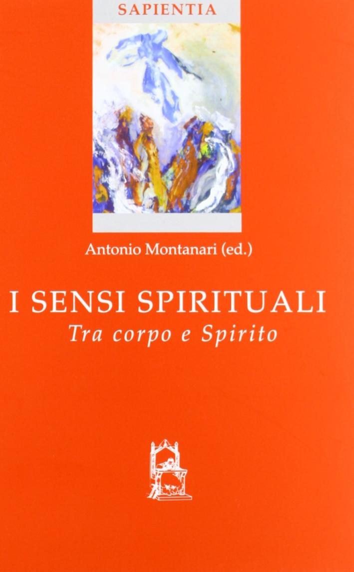 I sensi spirituali. Tra corpo e spirito