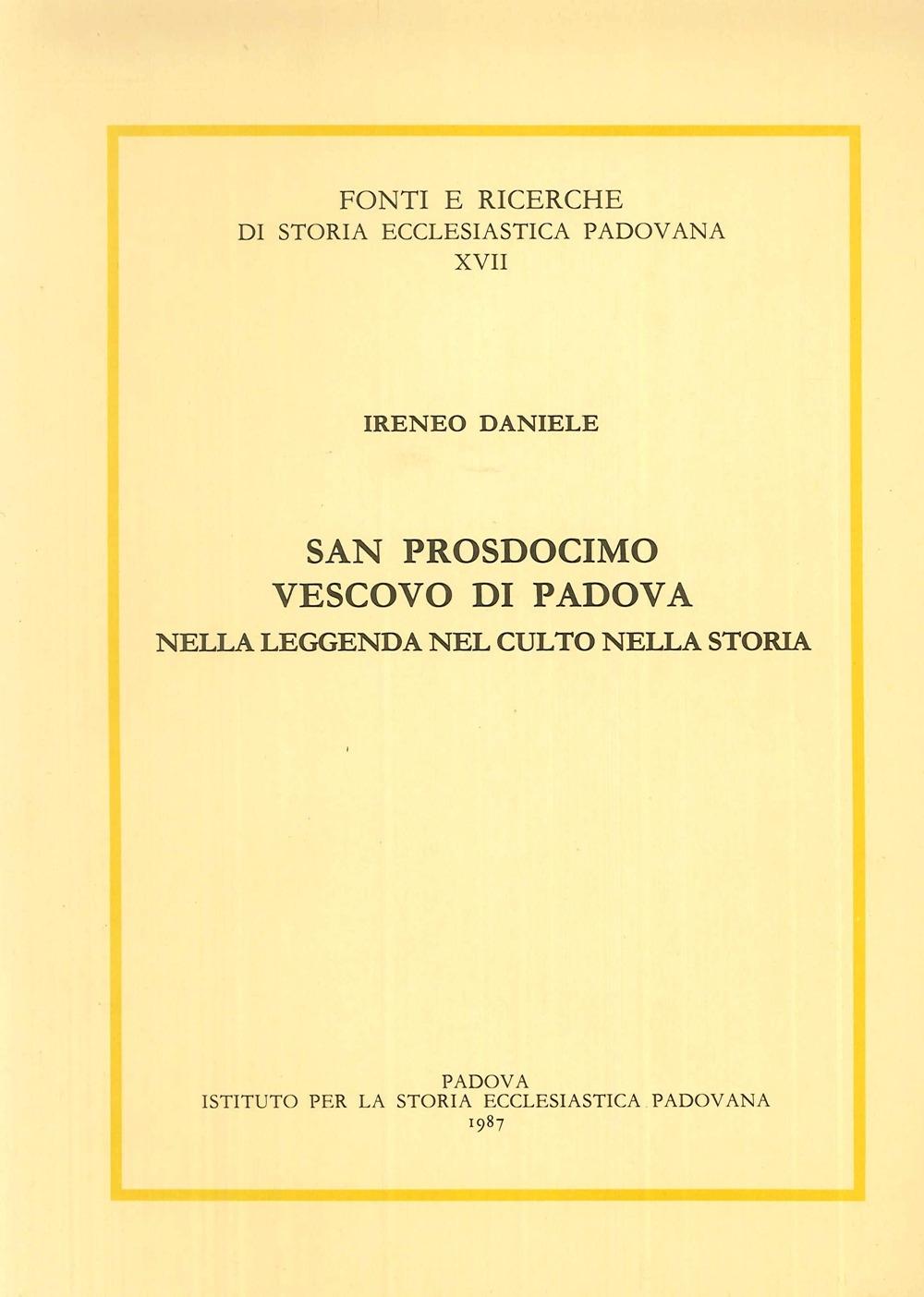 San Prosdocimo vescovo di Padova nella leggenda, nel culto, nella storia