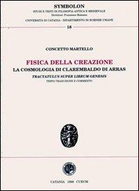 Fisica della creazione. La cosmologia di Clarembaldo di Arras, «Tractatus super librum genesis»