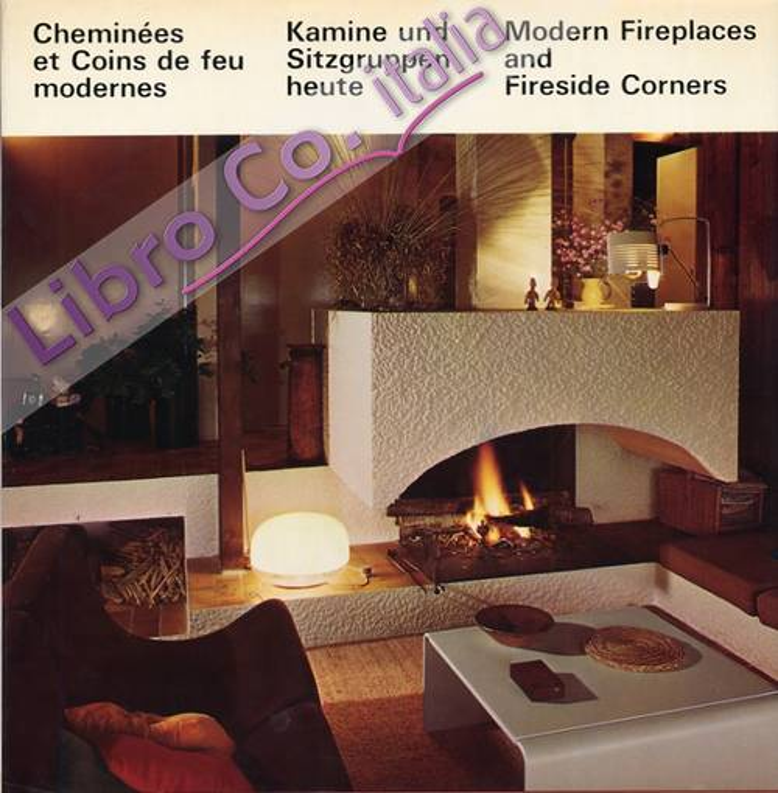 Cheminées et coins de feu modernes. Kamine und sitzgruppen heute. Modern fireplaces and fireside corners