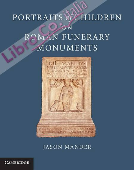 Portraits of Children on Roman Funerary Monuments