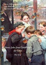 Henri Jules Jean Geoffroy Dit Geo 1853-1924