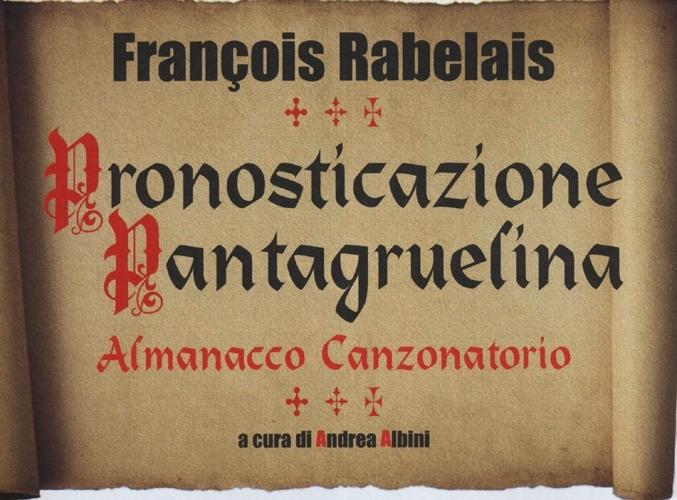 Pronosticazione pantagruelina. Almanacco canzonatorio