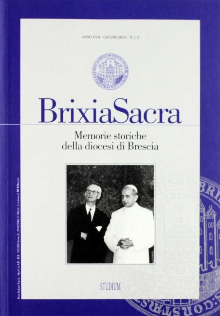 Brixia Sacra (2012) vol. 1-2. Memorie storiche della diocesi di Brescia