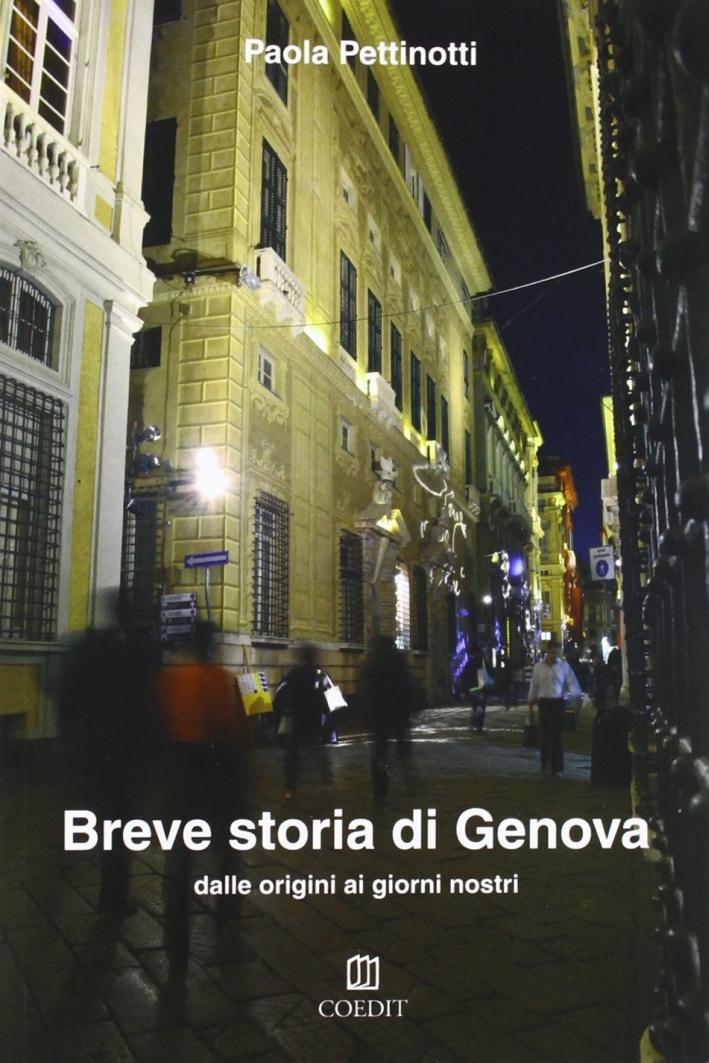 Breve Storia di Genova. Dalle Origini ai Giorni Nostri