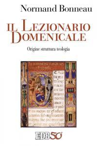 Il lezionario domenicale. Origine struttura teologia