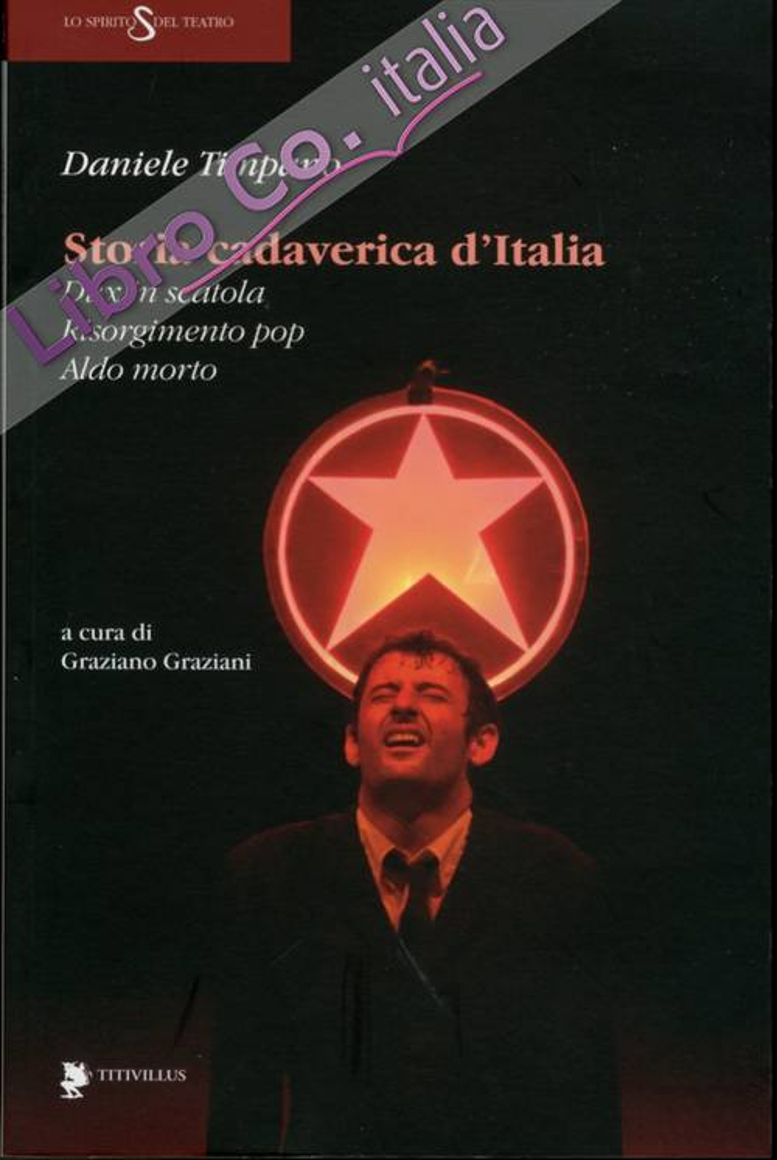 Storia cadaverica d'Italia. Dux in scatola, Risorgimento pop, Aldo morto