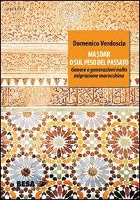Masdar o sul peso del passato. Genere e generazioni nella migrazione marocchina