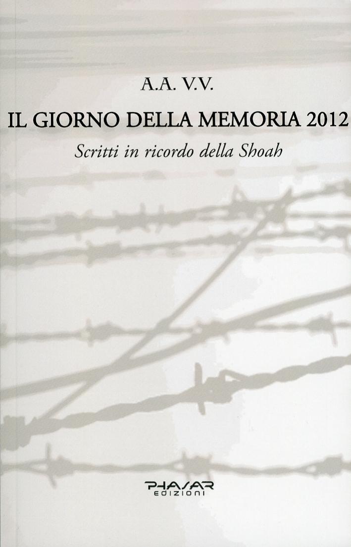 Il giorno della memoria 2012. Scritti in ricordo della Shoah