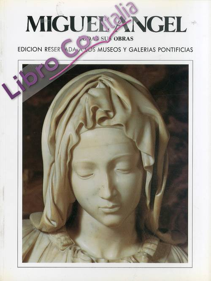 Miguel Angel. Todas sus obras. Edition reservada a los Museos Y Galerias Pontificias