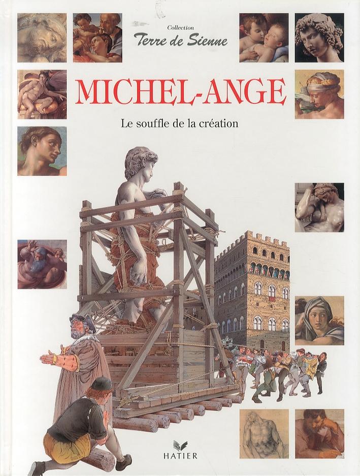 Michel Ange. Le souffle de la création