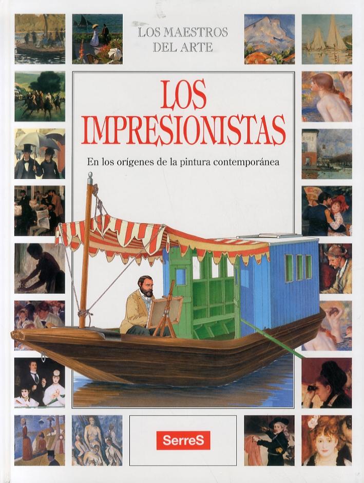 Los Impresionistas. En los origenes de la pintura