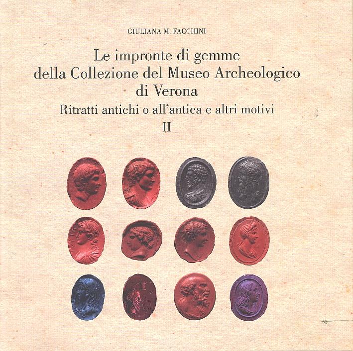 Le Impronte di Gemme della Collezione del Museo Archeologico di Verona. Ritratti Antichi o all'Antica e Altri Motivi. II
