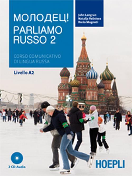 Parliamo russo. Corso comunicativo di lingua russa Livello A2. Con 2 CD Audio. Vol. 2
