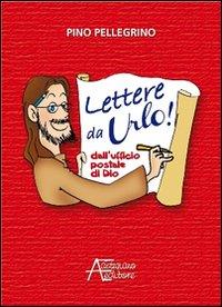 Lettere da urlo! Dall'ufficio postale di Dio