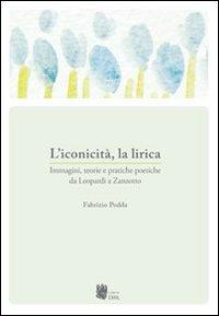 L'iconicità, la lirica. Immagini, teorie e pratiche poetiche da Leopardi a Zanzotto