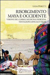 Risorgimento Maya e occidente. Visione del cosmo, medicina indigena, tentazioni apocalittiche