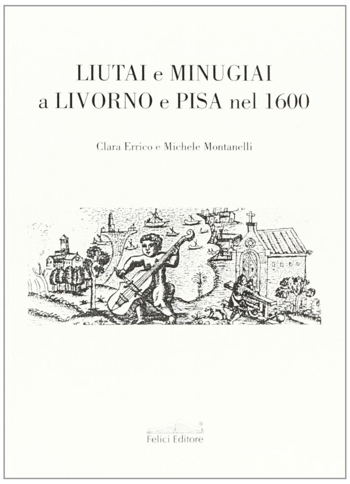 Liutai e minugiai a Livorno e Pisa nel 1600