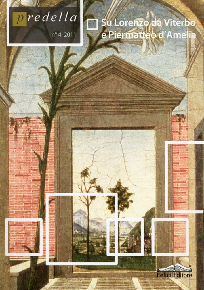 Predella. Vol. 4. Su Lorenzo da Viterbo e Piermatteo d'Amelia