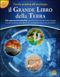 Il grande libro della terra. Guida pratica all'ecologia