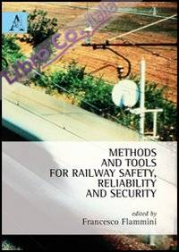 Methods and tolls for railway safety, reliability and security. Ediz. italiana e inglese