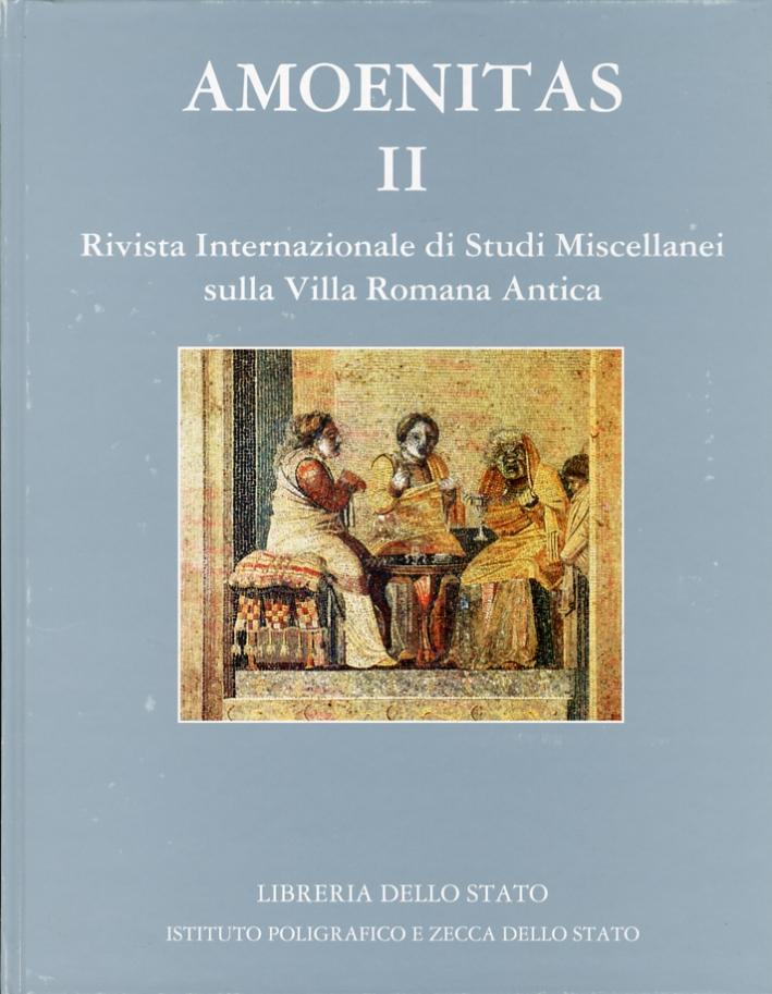 Amoenitas. Rivista Internazionale di Studi Miscellanei sulla Villa Romana Antica. 2