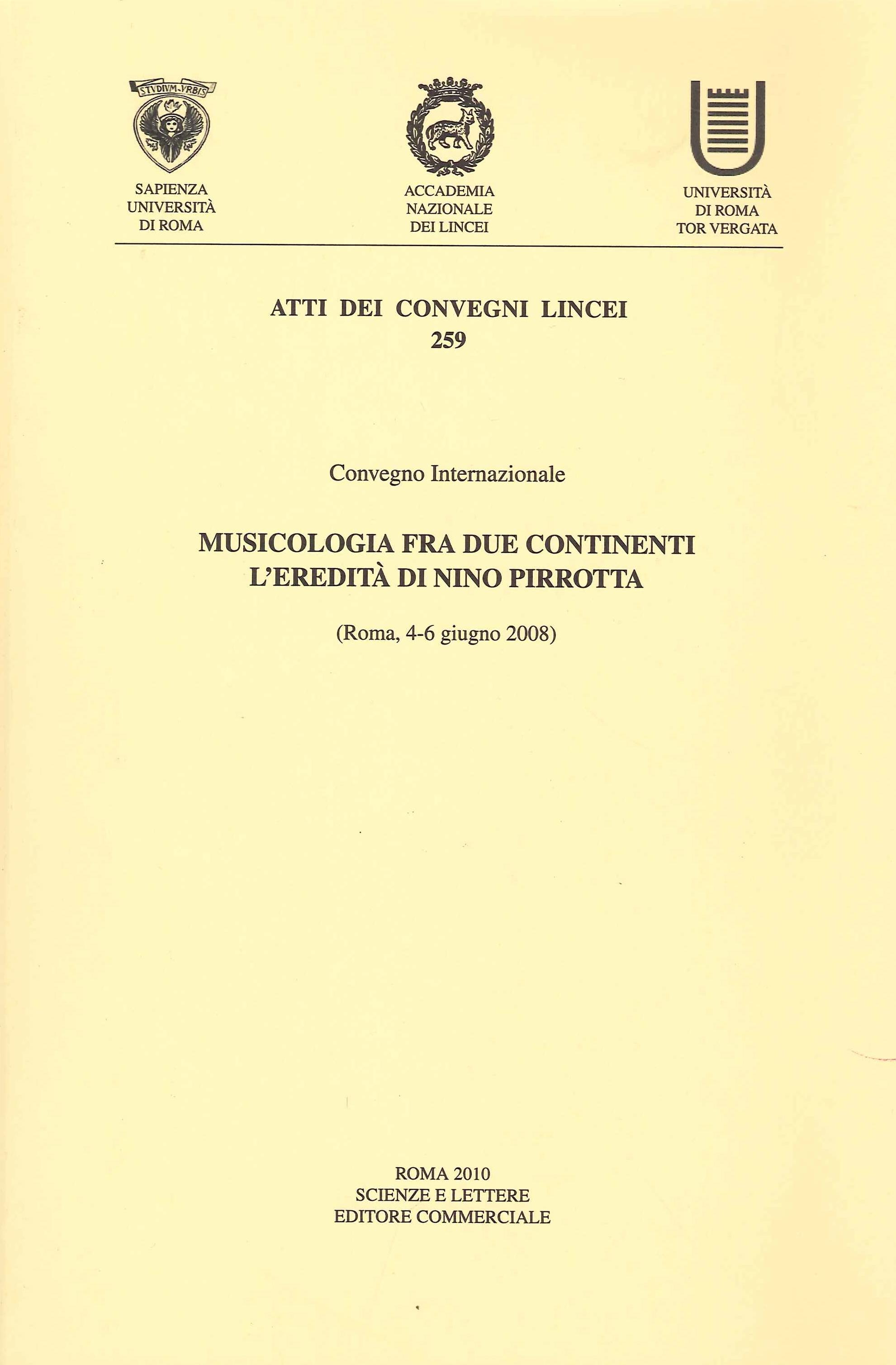 Musicologia fra due continenti. L'eredità di nino pirrotta. (Roma, 4-6 giugno 2008)