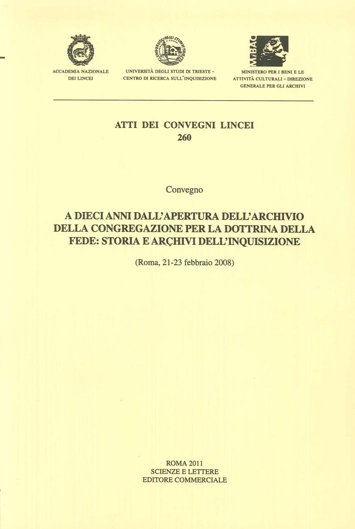 A dieci anni dall'apertura dell'archivio della congregazione per la dottrina della fede. Storia e archivi dell'inquisizione