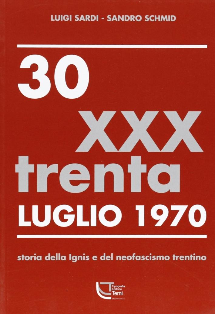 30 luglio 1970. Storia della Ignis e del neofascismo trentino