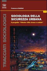 Sociologia della sicurezza urbana. Il progetto «Viterbo città sicura e sodale»