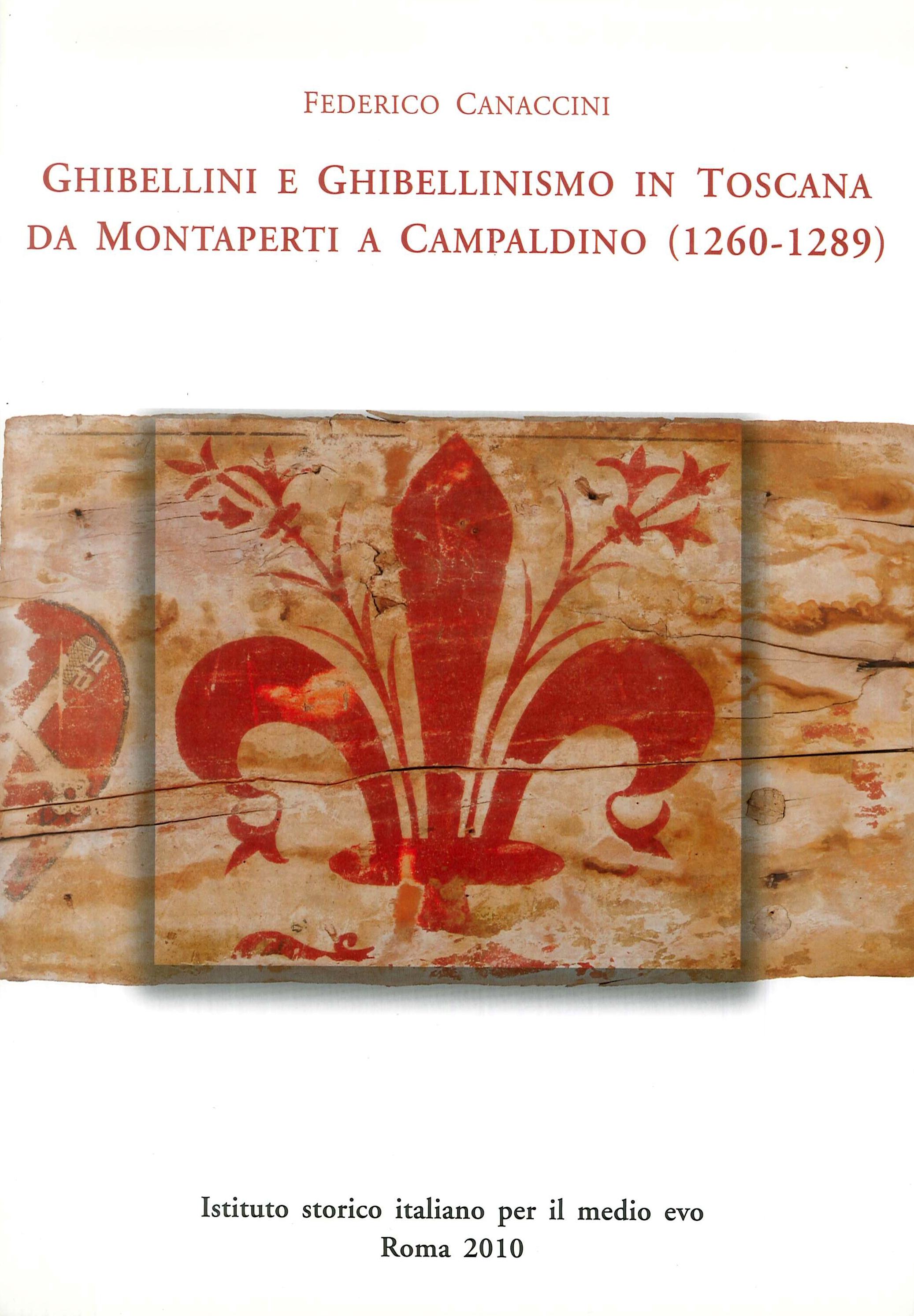 Ghibellini e ghibellinismo in Toscana da Montaperti a Campaldino (1260-1289)