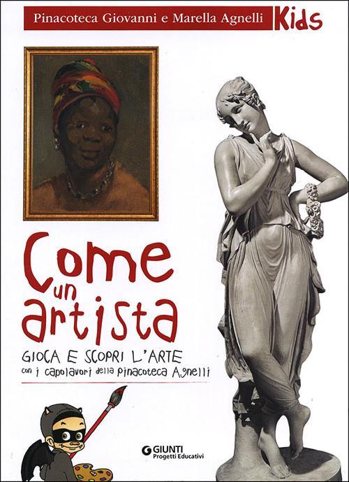 Come un artista. Gioca e scopri l'arte con i capolavori della Pinacoteca Agnelli
