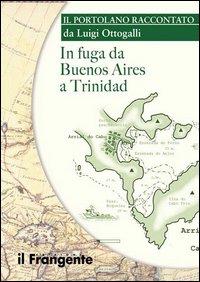 In fuga da Buenos Aires a Trinidad