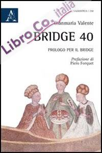 Bridge 40. Prologo per il bridge.