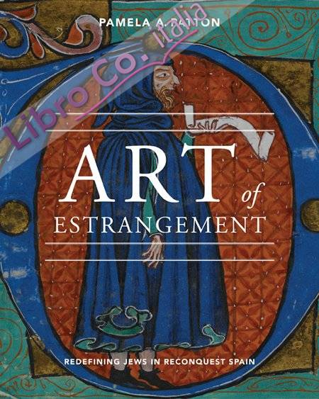 Art of Estrangement. Redefining Jews in Reconquest Spain