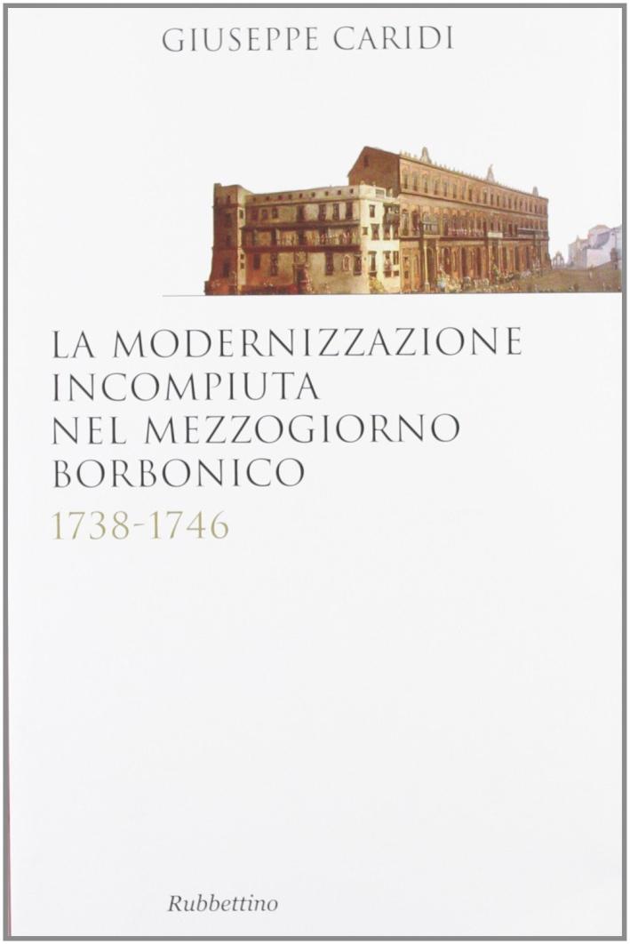 La Modernizzazione Incompiuta nel Mezzogiorno Borbonico. 1738-1746