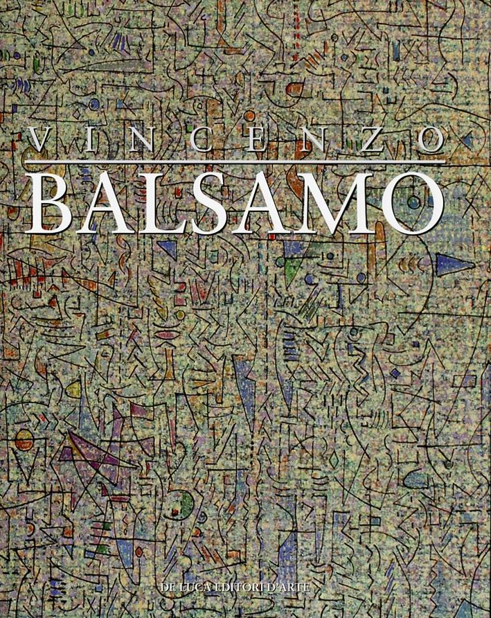 Vincenzo Balsamo. L'Astrazione Lirica 1987-2012. [Ed. Italiana e Inglese]