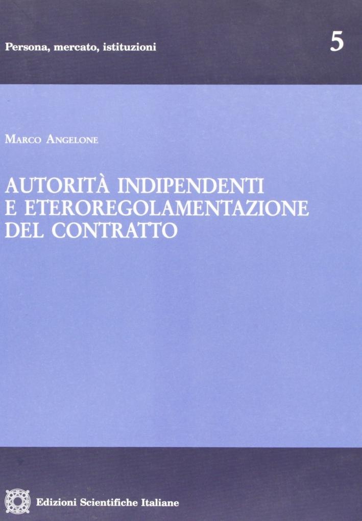 Autorità indipendenti e eteroregolamentazione del contratto