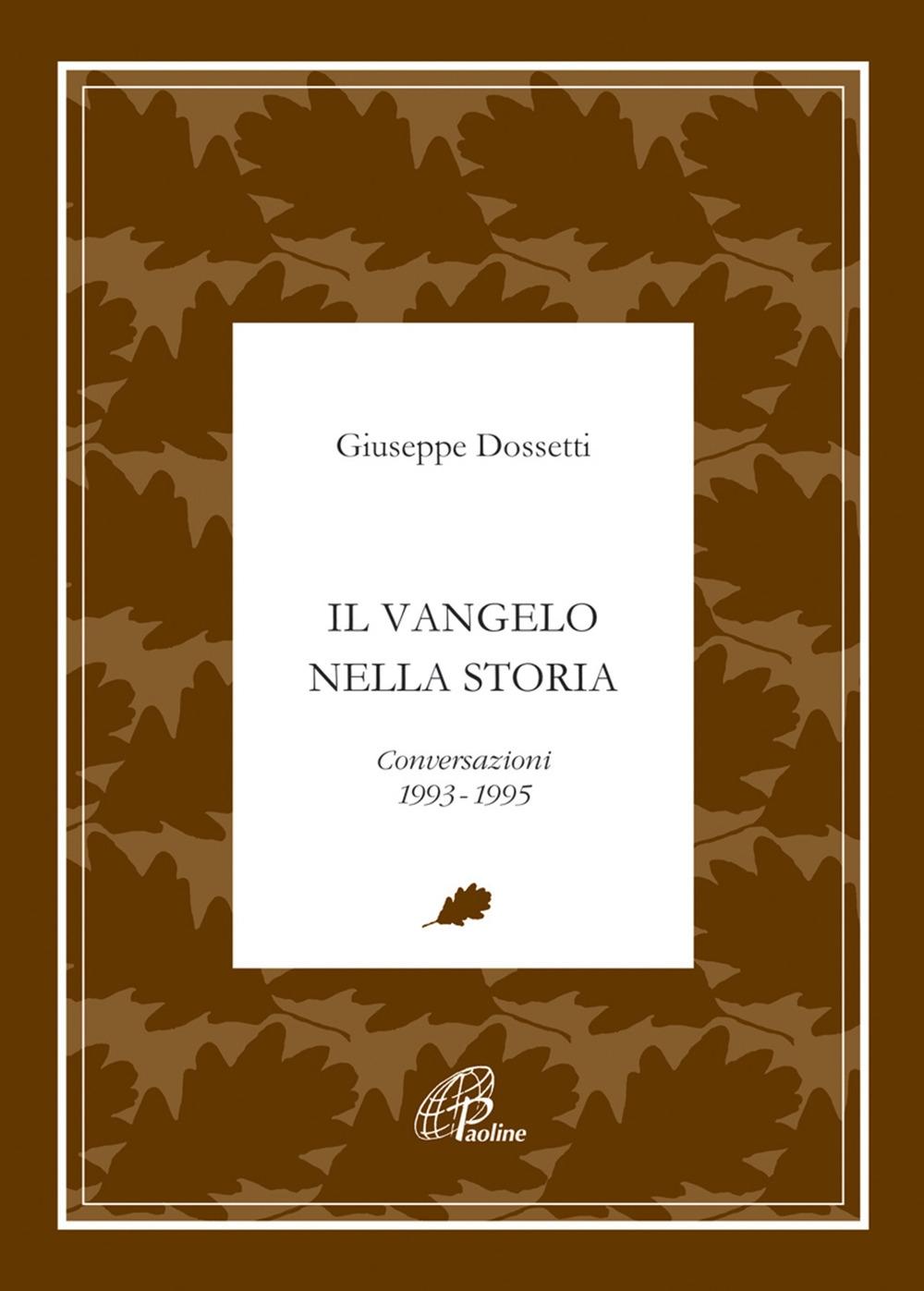 Il Vangelo nella Storia. Conversazioni 1993-1995