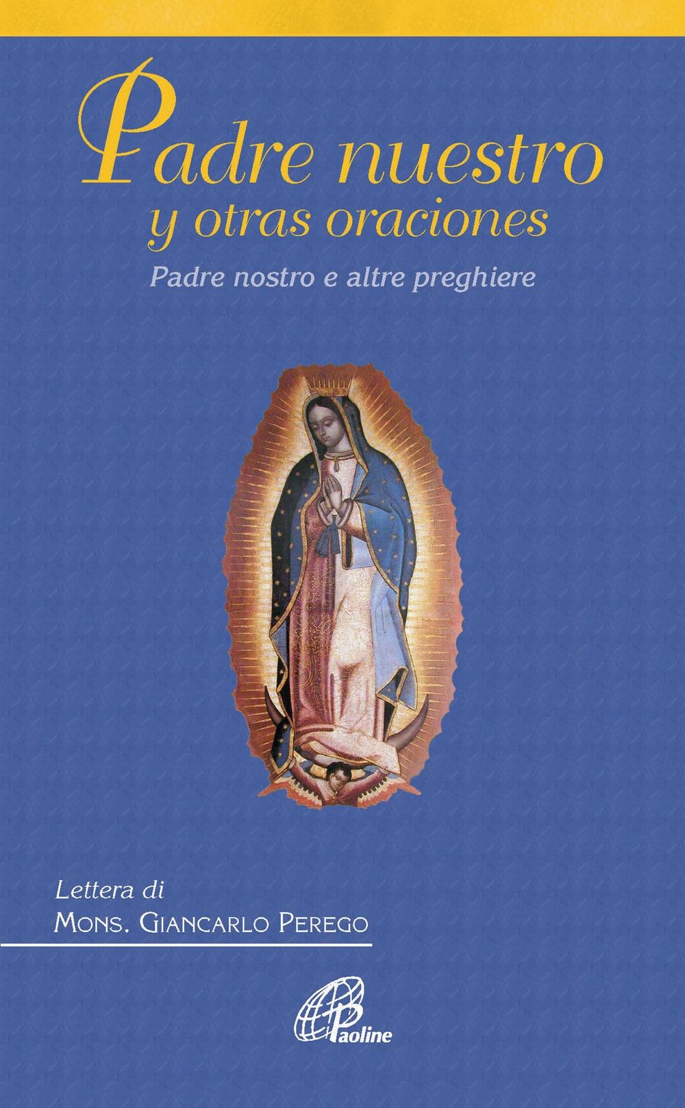 Padre Nuestro y otras oraciones-Padre Nostro e altre preghiere. Ediz. italiana e spgnaola