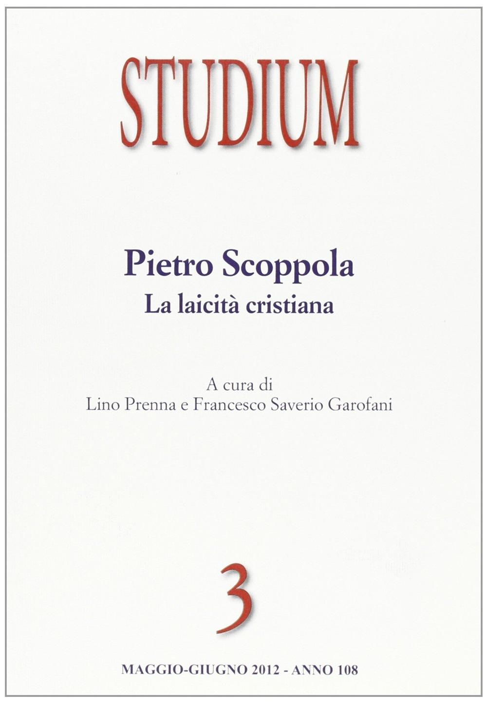 Studium (2012). Vol. 3: Pietro Scoppola. La laicità cristiana