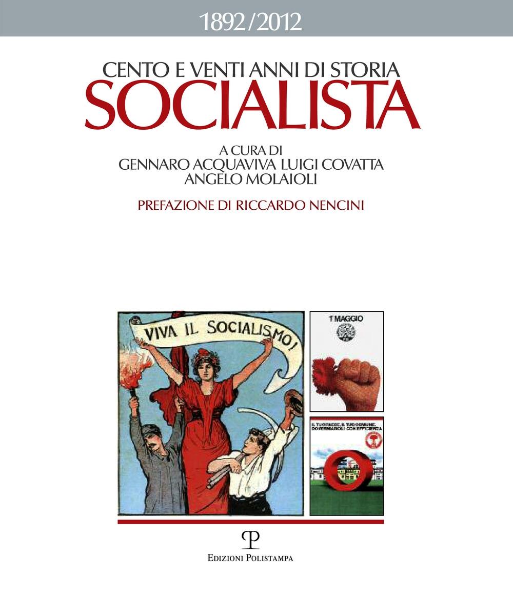 Cento E venti Anni di Storia Socialista 1892-2012