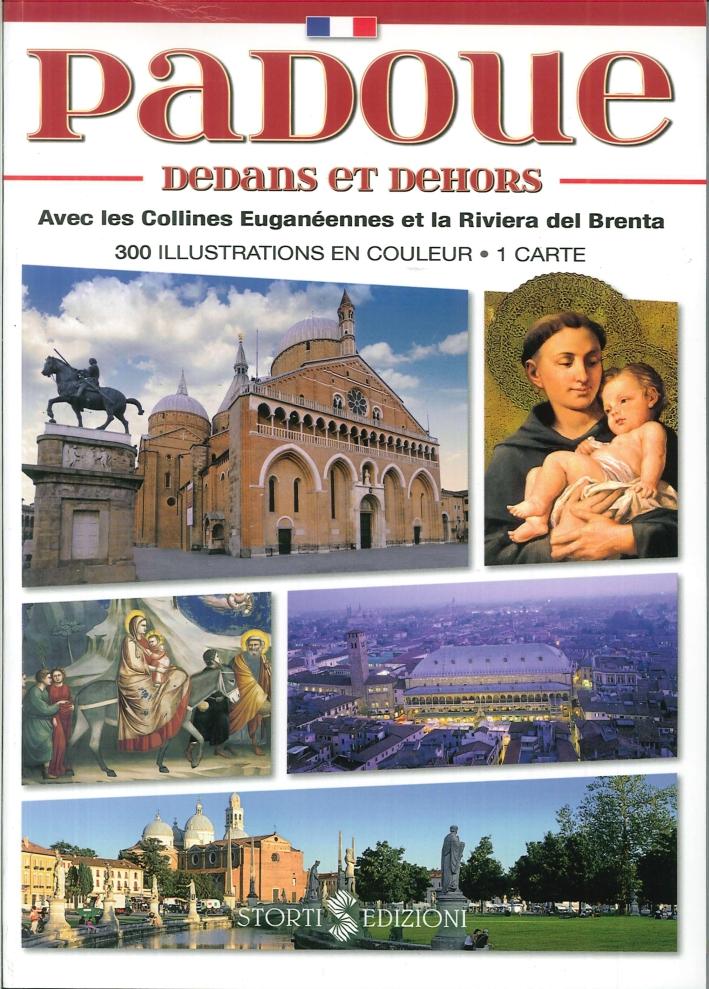 Padoue Dedans Et Dehors. Avec les Collines Euganéennes Et la Riviera del Brenta
