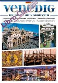 Venezia dentro e fuori. Con mini-guida di Basilica di San Marco, Palazzo Ducale, Ca' Rezzonico e Rialto. Ediz. tedesca.