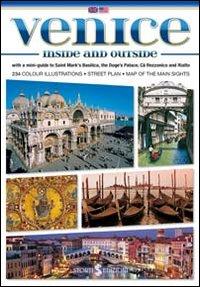 Venezia dentro e fuori. Con mini-guida di Basilica di San Marco, Palazzo Ducale, Ca' Rezzonico e Rialto. Ediz. inglese.