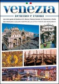 Venezia dentro e fuori. Con mini-guida di Basilica di San Marco, Palazzo Ducale, Ca' Rezzonico e Rialto.