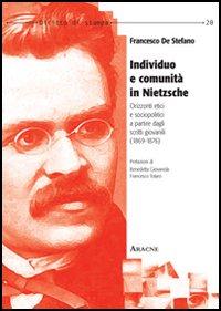 Individuo e comunità in Nietzsche. Orizzonti etici e sociopolitici a partire dagli scritti giovanili (1869-1876)