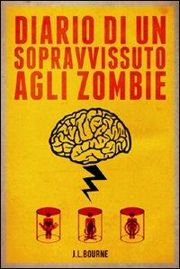 Diario di un sopravvissuto agli zombie. Vol. 1.