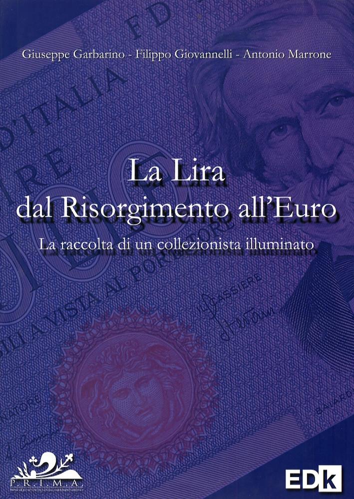 La Lira dal Risorgimento all'Euro. La Raccolta di un Collezionista Illuminato