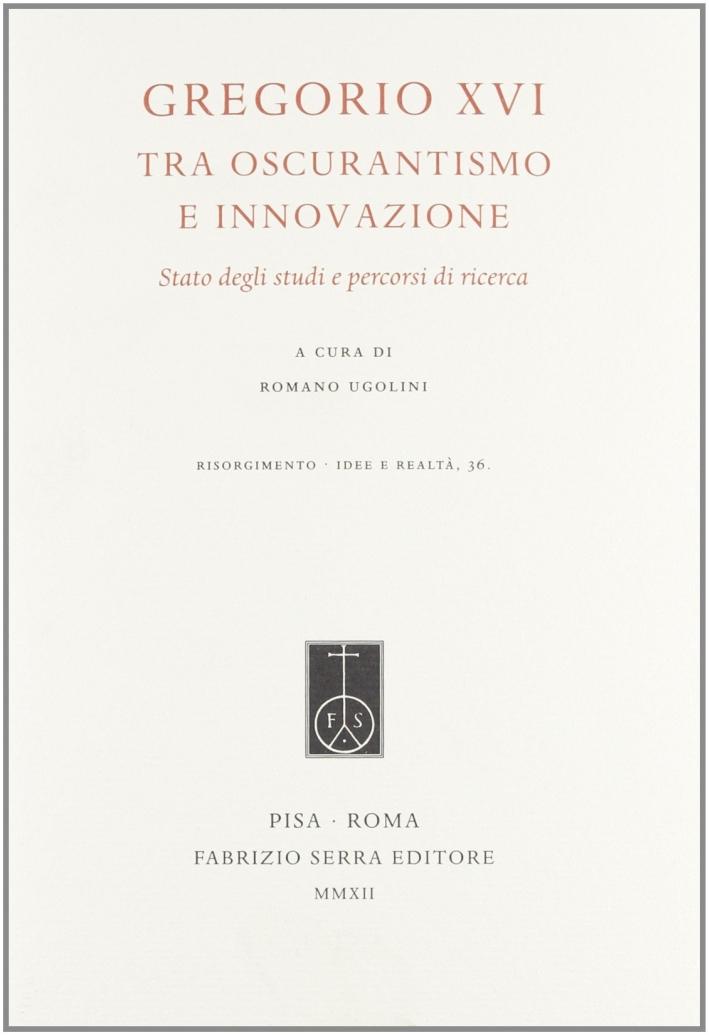 Gregorio XVI tra oscurantismo e innovazione. Stato degli studi e percorsi di ricerca